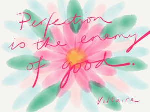 perfection is the enemy of good flower image